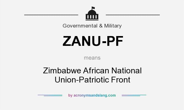What does ZANU-PF mean? It stands for Zimbabwe African National Union-Patriotic Front