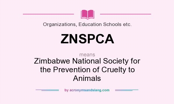 What does ZNSPCA mean? It stands for Zimbabwe National Society for the Prevention of Cruelty to Animals