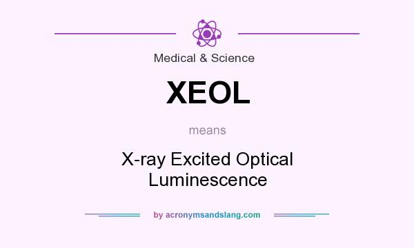 What does XEOL mean? It stands for X-ray Excited Optical Luminescence
