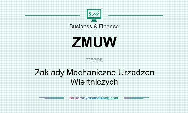 What does ZMUW mean? It stands for Zaklady Mechaniczne Urzadzen Wiertniczych