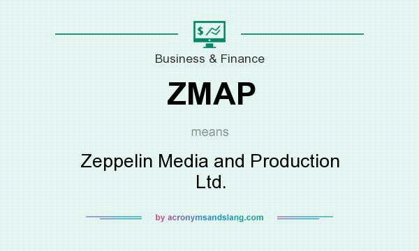 What does ZMAP mean? It stands for Zeppelin Media and Production Ltd.
