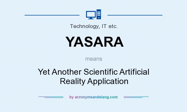 What does YASARA mean? It stands for Yet Another Scientific Artificial Reality Application