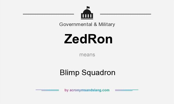 What does ZedRon mean? It stands for Blimp Squadron