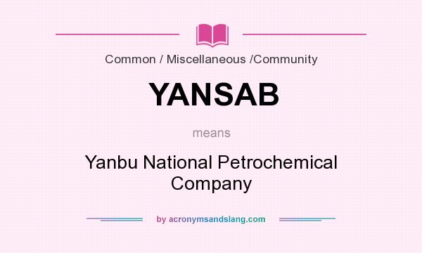 What does YANSAB mean? It stands for Yanbu National Petrochemical Company