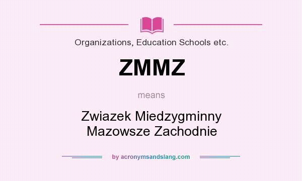 What does ZMMZ mean? It stands for Zwiazek Miedzygminny Mazowsze Zachodnie