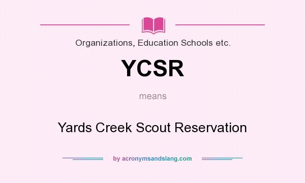 What does YCSR mean? It stands for Yards Creek Scout Reservation