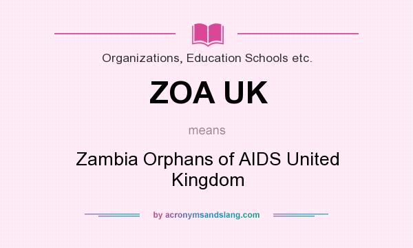 What does ZOA UK mean? It stands for Zambia Orphans of AIDS United Kingdom
