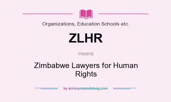 What does ZLHR mean? It stands for Zimbabwe Lawyers for Human Rights