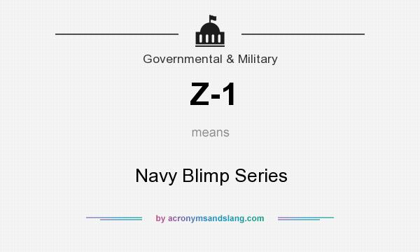 What does Z-1 mean? It stands for Navy Blimp Series
