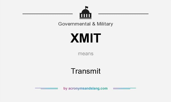 What does XMIT mean? It stands for Transmit