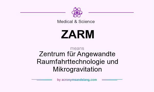 What does ZARM mean? It stands for Zentrum für Angewandte Raumfahrttechnologie und Mikrogravitation