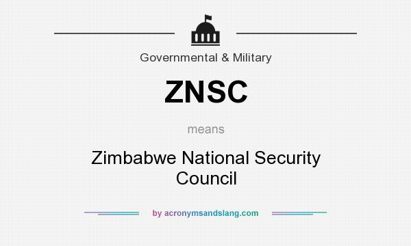 What does ZNSC mean? It stands for Zimbabwe National Security Council