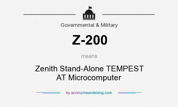 What does Z-200 mean? It stands for Zenith Stand-Alone TEMPEST AT Microcomputer