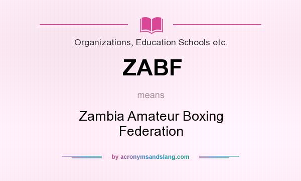 What does ZABF mean? It stands for Zambia Amateur Boxing Federation