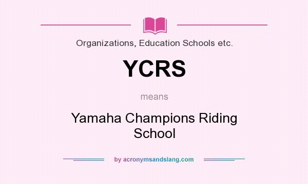 What does YCRS mean? It stands for Yamaha Champions Riding School