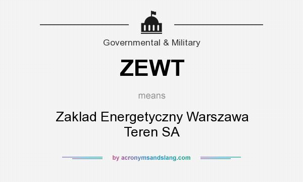 What does ZEWT mean? It stands for Zaklad Energetyczny Warszawa Teren SA