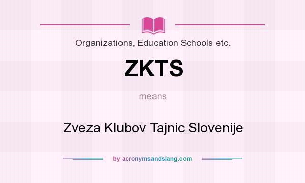 What does ZKTS mean? It stands for Zveza Klubov Tajnic Slovenije