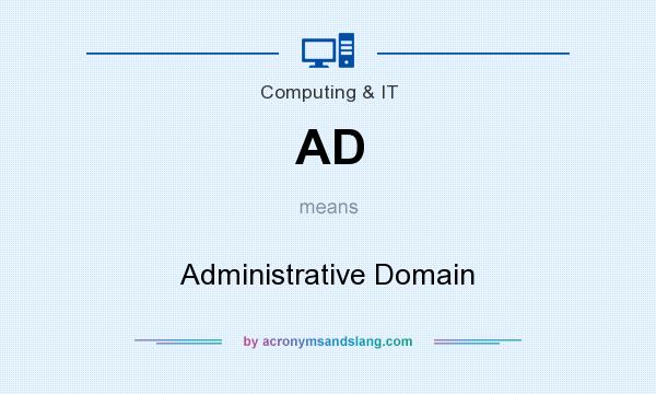 What does AD mean? It stands for Administrative Domain