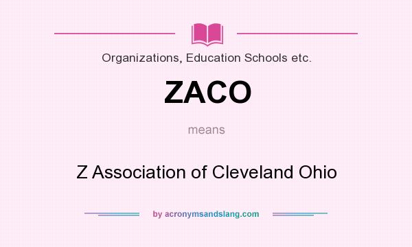 What does ZACO mean? It stands for Z Association of Cleveland Ohio