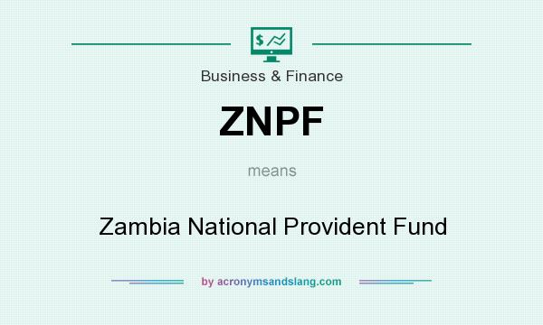 What does ZNPF mean? It stands for Zambia National Provident Fund