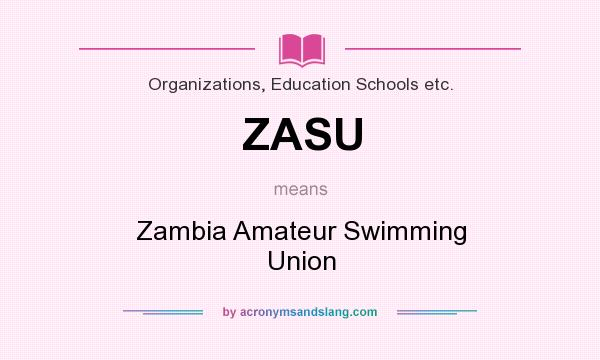 What does ZASU mean? It stands for Zambia Amateur Swimming Union