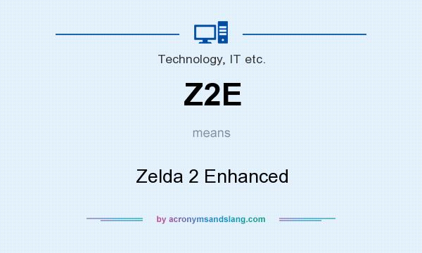 What does Z2E mean? It stands for Zelda 2 Enhanced