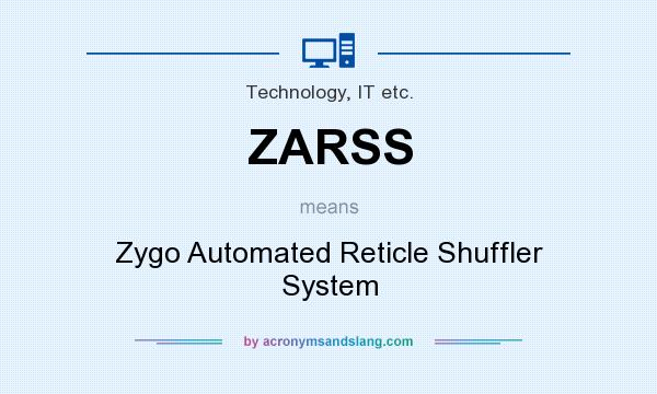 What does ZARSS mean? It stands for Zygo Automated Reticle Shuffler System