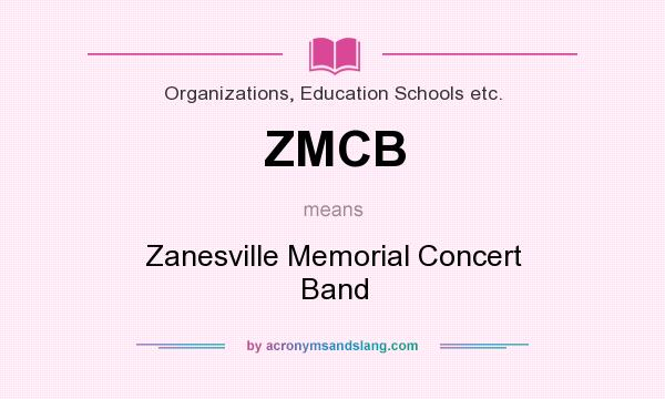 What does ZMCB mean? It stands for Zanesville Memorial Concert Band