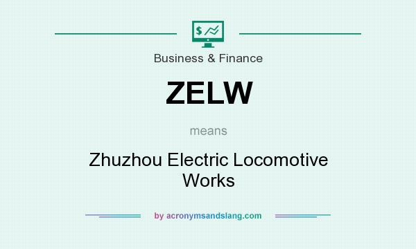 What does ZELW mean? It stands for Zhuzhou Electric Locomotive Works