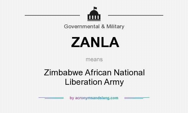 What does ZANLA mean? It stands for Zimbabwe African National Liberation Army