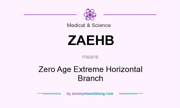 What does ZAEHB mean? It stands for Zero Age Extreme Horizontal Branch