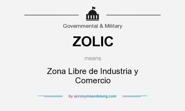What does ZOLIC mean? It stands for Zona Libre de Industria y Comercio