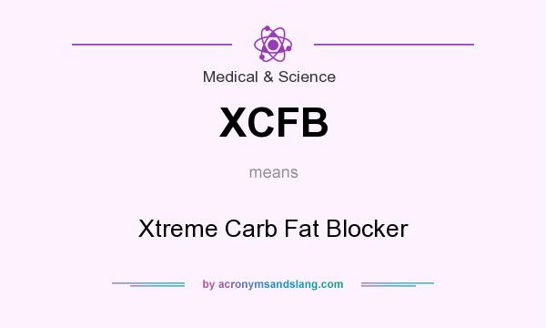 What does XCFB mean? It stands for Xtreme Carb Fat Blocker