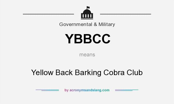 What does YBBCC mean? It stands for Yellow Back Barking Cobra Club