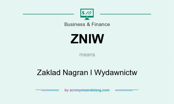 What does ZNIW mean? It stands for Zaklad Nagran I Wydawnictw