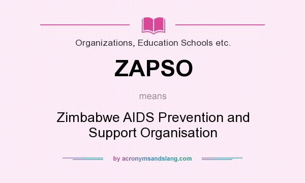 What does ZAPSO mean? It stands for Zimbabwe AIDS Prevention and Support Organisation