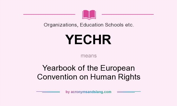 What does YECHR mean? It stands for Yearbook of the European Convention on Human Rights