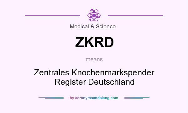 What does ZKRD mean? It stands for Zentrales Knochenmarkspender Register Deutschland