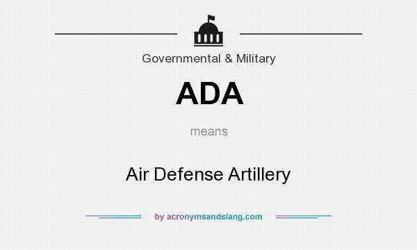 What does ADA mean? It stands for Air Defense Artillery