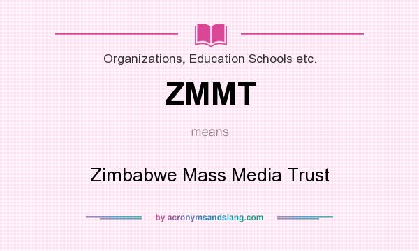 What does ZMMT mean? It stands for Zimbabwe Mass Media Trust