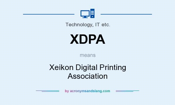 What does XDPA mean? It stands for Xeikon Digital Printing Association