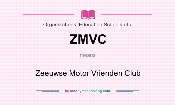 What does ZMVC mean? It stands for Zeeuwse Motor Vrienden Club