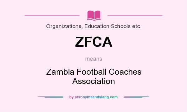 What does ZFCA mean? It stands for Zambia Football Coaches Association