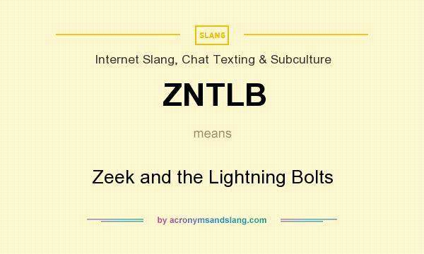What does ZNTLB mean? It stands for Zeek and the Lightning Bolts