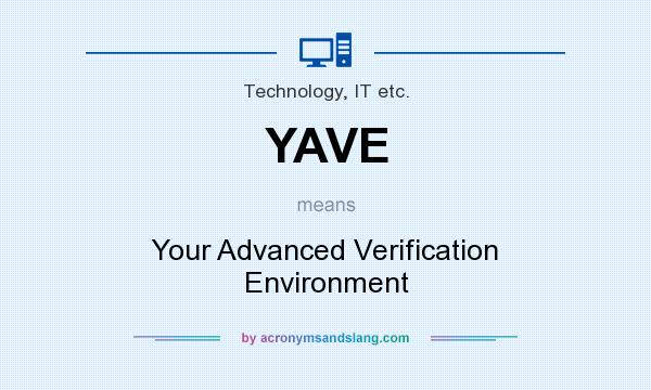 What does YAVE mean? It stands for Your Advanced Verification Environment