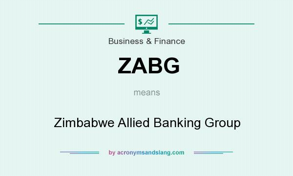 What does ZABG mean? It stands for Zimbabwe Allied Banking Group