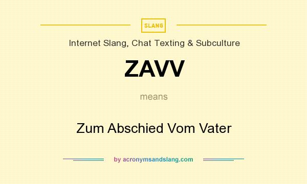 What does ZAVV mean? It stands for Zum Abschied Vom Vater