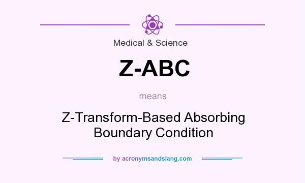 What does Z-ABC mean? It stands for Z-Transform-Based Absorbing Boundary Condition