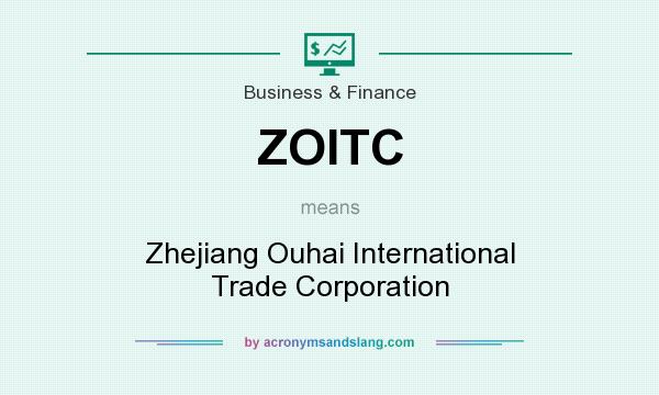 What does ZOITC mean? It stands for Zhejiang Ouhai International Trade Corporation