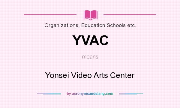 What does YVAC mean? It stands for Yonsei Video Arts Center